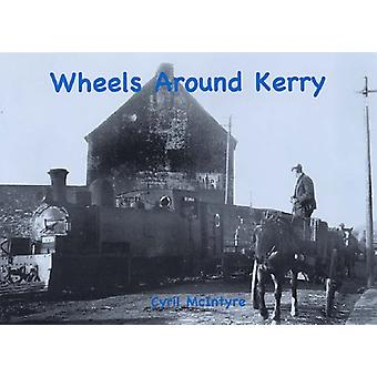 Wheels Around Kerry by Cyril McIntyre - 9781840333855 Book