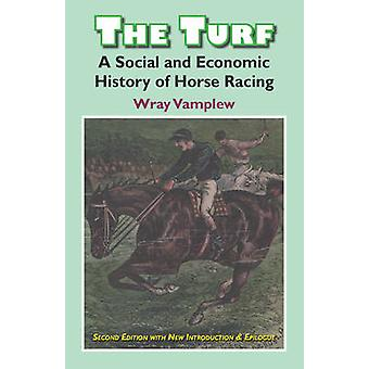 The Turf - A Social and Economic History of Horse Racing by Wary Vampl