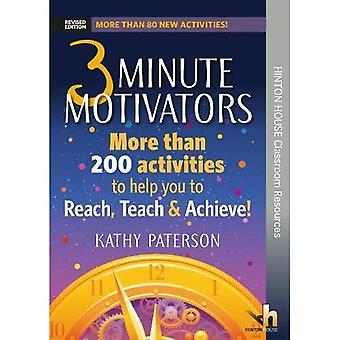3 Minute Motivators: More Than 200 Activities to Help You to Reach, Teach & Achive!