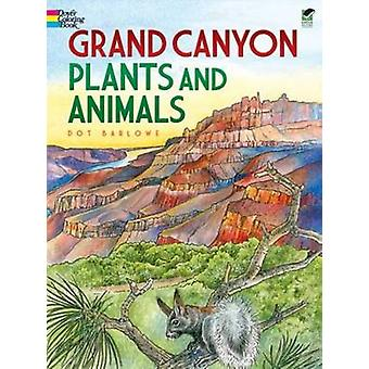 Grand Canyon Plants and Animals by Dot Barlowe - 9780486472942 Book