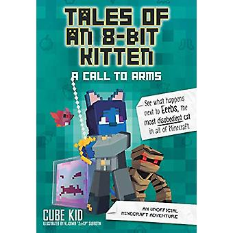 Tales of an 8-Bit Kitten - A Call to Arms (Book 2) - An Unofficial Mine