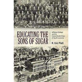 Educating the Sons of Sugar - Jefferson College and the Creole Planter