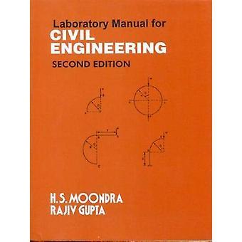 Laboratory Manual For Civil Engineering by Gupta Moondra - 9788123901