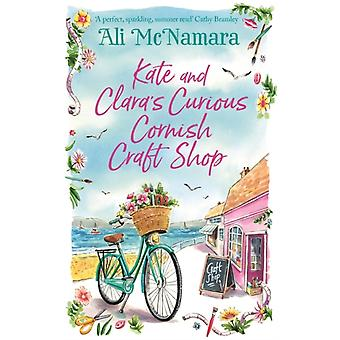 Kate and Claras Curious Cornish Craft Shop  The heartwarming romantic read we all need right now by Ali McNamara