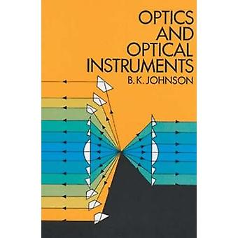 Optics and Optical Instruments by B K Johnson