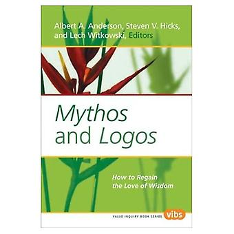 Mythos og logoer: Hvordan gjenvinne kjærligheten til visdom (Verdi Inquiry Book Series / Universal Justice)