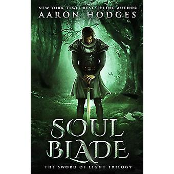 Soul Blade by Aaron Hodges - 9780473375188 Book