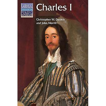 Charles I by Christopher W. Daniels - 9780521317283 Book