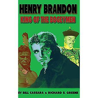 Henry Brandon - King of the Bogeymen (hardback) by Bill Cassara - 9781