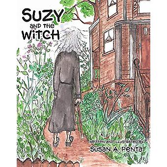 Suzy and the Witch by Susan a Penta - 9781645591894 Book