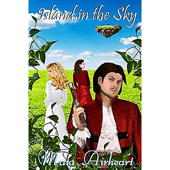 Island in the Sky by Maia Airheart - 9781775025269 Book
