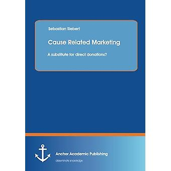 Cause Related Marketing - A Substitute for Direct Donations? by Sebast
