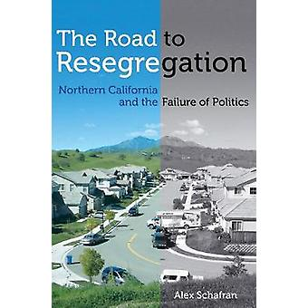 The Road to Resegregation - Californie du Nord et l'échec de la politique