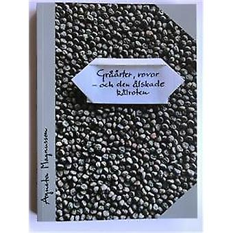 Grey peas, turnips: And the beloved Swede 9789163969270