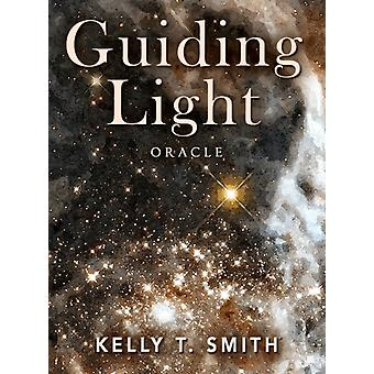 Guiding Light Oracle by Kelly T. Kelly T. Smith Smith