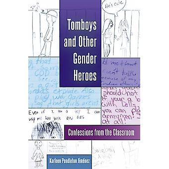 Tomboys and Other Gender Heroes - Confessions from the Classroom (2nd