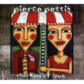 Pierce Pettis - importação-EUA Kind of Love [CD]