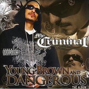 Mr. Criminal - Young Brown & Dangerous [CD] USA import
