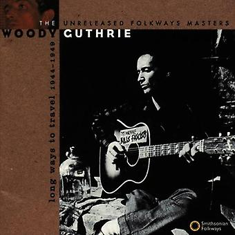 Woody Guthrie - Long chemin pour importer des USA voyage 1944-49 [CD]