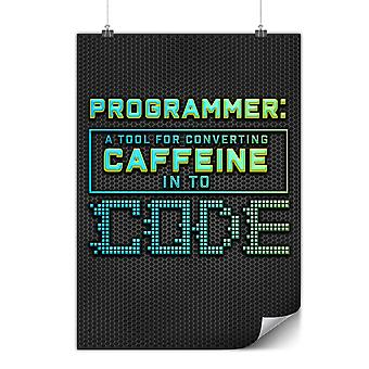 Matte or Glossy Poster with Programmer Caffeine | Wellcoda | *y3543