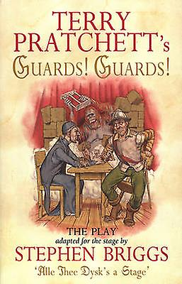 Guards! Guards! - The Play - Playtext by Terry Pratchett - Stephen Brig