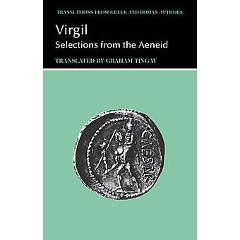 Virgil - Selections from the Aeneid by Virgil - Graham I. F. Tingay -