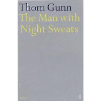 The Man with Night Sweats by Thom Gunn - 9780571162574 Book