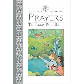 The Lion Book of Prayers to Keep for Ever (1st New edition) by Lois R