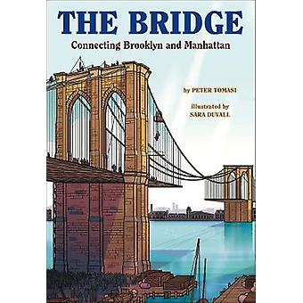 The Bridge - How the Roeblings Connected Brooklyn to New York by Peter