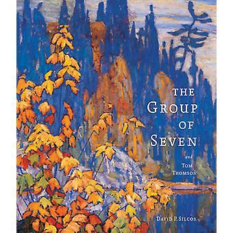 Le groupe des sept et Tom Thomson de David P. Silcox - 9781554078851