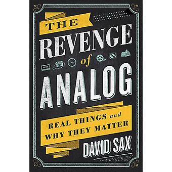 Die Rache der Analog - reale Dinge und warum sie von David Sax - Materie