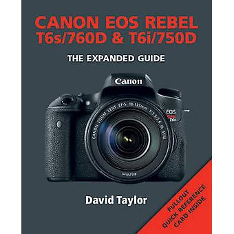 Canon Rebel T6s/EOS 760D & Rebel T6i/EOS 750D by David Taylor - 97817