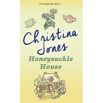 Honeysuckle House by Christina Jones - 9781786151247 Book