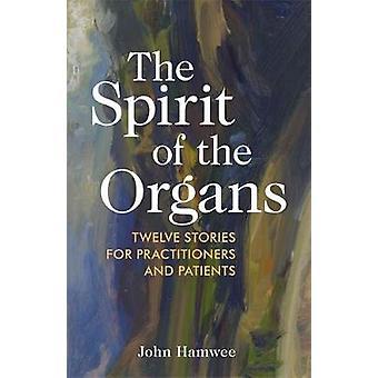 De geest van de organen - twaalf verhalen voor beoefenaars en patien