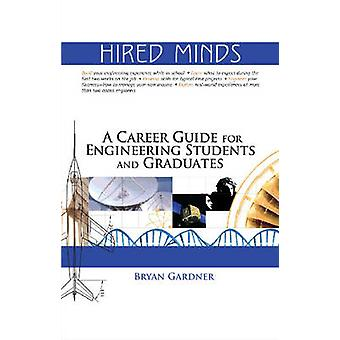Hired Minds - A Career Guide for Engineering Students and Graduates by