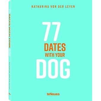 77 Dates with Your Dog by Katharina von der Leyen - 9783961710591 Book