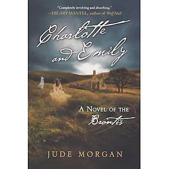 Charlotte et Emily: un roman de Brontë