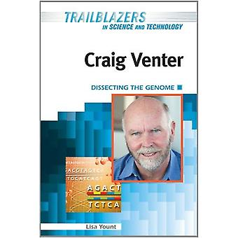 Craig Venter: Dissecting the Genome (Trailblazers in Science and Technology)