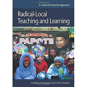 Radical-Local Teaching and Learning : une approche historico-culturel
