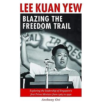 Lee Kuan Yew: Blazing Freedom Trail