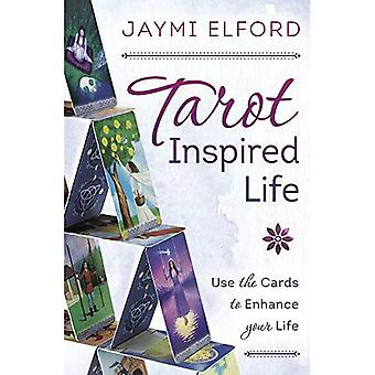 Tarot inspiré de la vie: Utiliser les cartes pour améliorer votre vie
