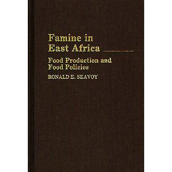 Famine in East Africa by Ronald E. Seavoy
