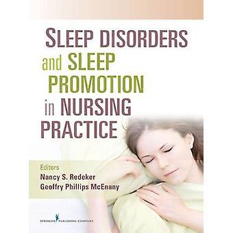 Sleep Disorders and Sleep Promotion in Nursing Practice by Redeker & Nancy S.