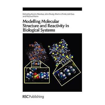 Modelling Molecular Structure and Reactivity in Biological Systems by Naidoo & Kevin