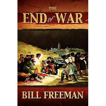 The End of War by Freeman & Bill