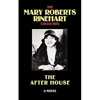 The After House by Rinehart & Mary Roberts