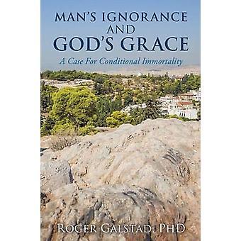 Mannens okunnighet och Guds nåd av Galstad & Phd Roger