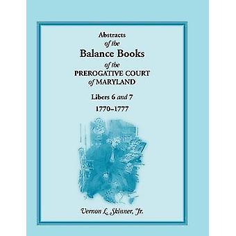 Abstracts over Balance bøger på det prærogativ retten af Maryland Libers 6 7 17701777 af Skinner & Vernon L. & Jr.