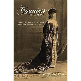A Countess in Limbo Diaries in oorlog revolutie Rusland 19141920 Frankrijk 19391947 door Hendrikoff & Olga