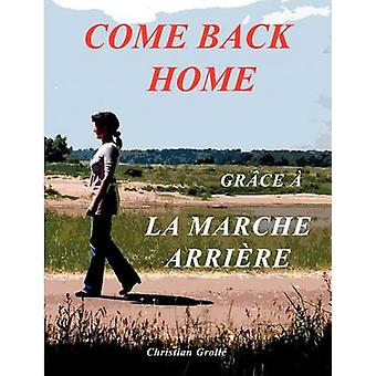 COME BACK HOMEGrce  la Marche Arrire by Groll & Christian